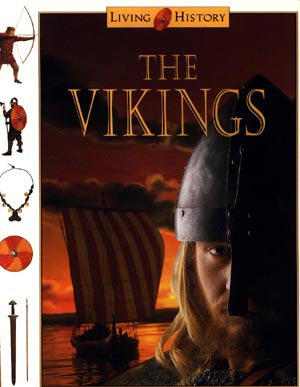 LIVING HISTORY Series of books presents a fact-filled and strikingly photographed insight into life in a Viking community.